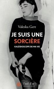 Valeska Gert - Je suis une sorcière - Kaléidoscope de ma vie.