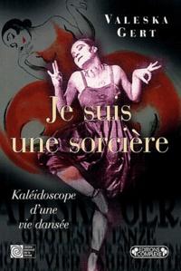 Valeska Gert - Je suis une sorcière - Kaléidoscope d'une vie dansée.