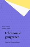 Valier et  Salama - L'Economie gangrenée - Essai sur l'hyperinflation.