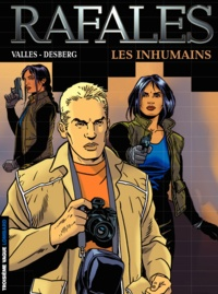 Vallès et Stephen Desberg - Rafales Tome 1 : Les inhumains.