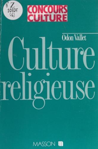 Culture religieuse. Patrimoines spirituels, fonctions des croyances