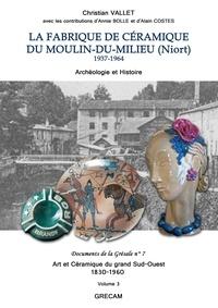 Vallet - LA FABRIQUE DE CERAMIQUE DU MOULIN-DU-MILIEU (Niort).