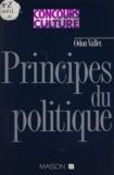 Vallet - Principes du politique - Genèse du droit, origines du pouvoir.