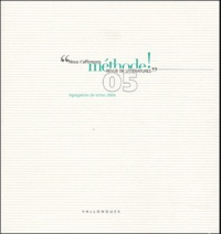 Alexandre Leupin et Christopher Lucken - Méthode ! N° 5 : Agrégation de lettres 2004.