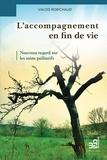 Valois Robichaud - L'accompagnement en fin de vie - Nouveau regard sur les soins palliatifs.