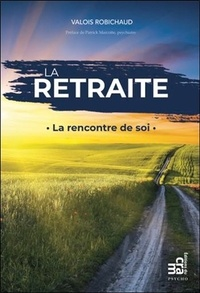Valois Robichaud - La retraite - La rencontre de soi.