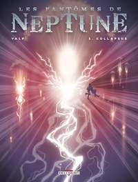 Valp - Fantomes de Neptune T03 - Collapsus.