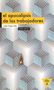 Valter Hugo Mãe - El apocalipsis de los trabajadores.