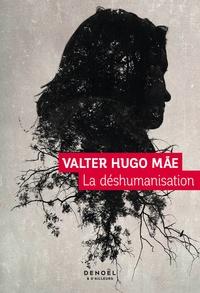 Valter Hugo Mãe - La déshumanisation.