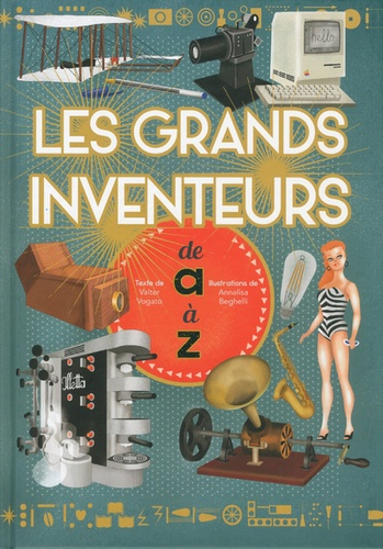 Les Grands Inventeurs De A A Z De Valter Vogato Album Livre Decitre
