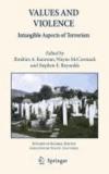 Ibrahim A. Karawan - Values and Violence - Intangible Aspects of Terrorism.