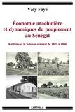 Valy Faye - Economie arachidière et dynamiques du peuplement au Sénégal - Kaffrine et le Saloum oriental de 1891 à 1960.
