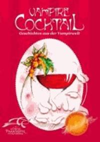 Vampire Cocktail - Geschichten aus der Vampirwelt.