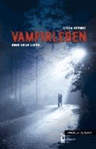 Vampirleben - Eine neue Liebe.