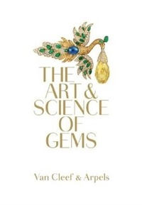 Van Cleef - Van Cleef & Arpels : the art & science of gems.