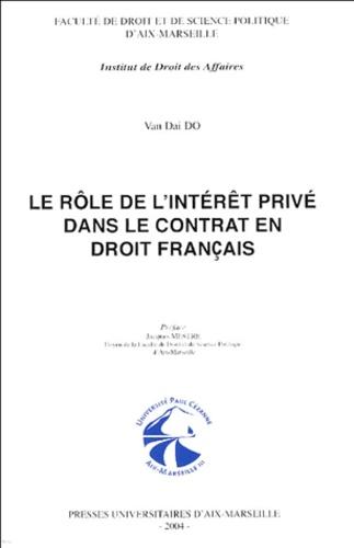 Van Dai Do - Le rôle de l'intérêt privé dans le contrat en droit français.