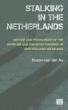 Van Der AA - Stalking in the Netherlands: Nature and Prevalence of the Problem and the Effectiveness of Anti-Stalking Measures.