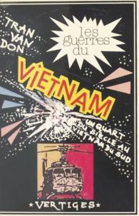 Van Don Tran - Les guerres du Vietnam - Un quart de siècle au Vietnam du Sud.