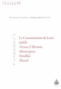 Vân-Dung Le Flanchec et Stéphane Marcotte - Le Couronnement de Louis, Jodelle, Tristan L'Hermite, Montesquieu, Stendhal, Eluard.