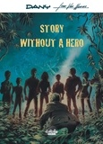 Van Hamme Jean et  Dany - Story Without a Hero Story Without a Hero.