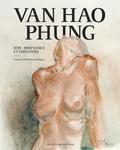 Van Hao Phung - Van Hao Phung - Nus, mouvance et couleurs.