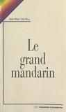 Van Hille - Le grand mandarin - Roman, histoire de Joseph Popieul, capitaine dunkerquois et néanmoins assez peu recommandable.