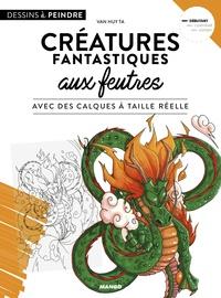 Van Huy Ta - Créatures fantastiques aux feutres.
