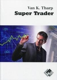 Van-K Tharp - Super Trader.