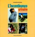 Van-Nhan Nguyen - L'incontinence urinaire - De l'enfance au 3e âge.