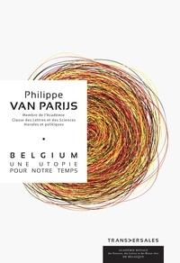 Van Parijs, Philippe - Belgium. Une utopie pour notre temps.