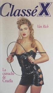 Van Rich - La cravache de Cruella.