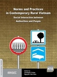 Văn Sửu Nguyễn et CHristian Culas - Norms and Practices in Contemporary Rural Vietnam - Social Interactions between Authorities and People.