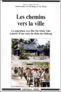 Les chemins vers la ville. La migration vers Hô Chi Minh Ville à partir dune zone du delta du Mékong.pdf