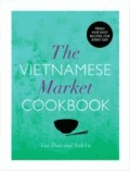 Van Tran et Anh Vu - The Vietnamese Market Cookbook.