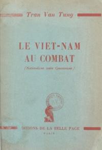 Văn Tùng Trân - Le Viêt-Nam au combat - Nationalisme contre communisme.