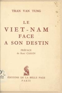 Văn Tùng Trân et René Cassin - Le Viêt-Nam face à son destin.