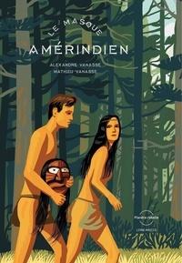 Vanasse Alexandre et Mathieu et Martin Côté - Le masque amérindien.