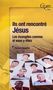 Vancoillie Florence - Ils ont rencontre jesus -les evangiles comme si vous y etiez.