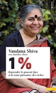 Vandana Shiva - 1 %. Reprendre le pouvoir face à la toute-puissance des riches.