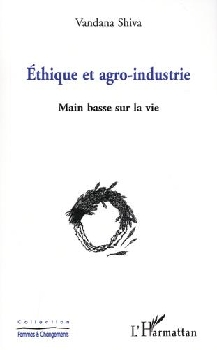 Ethique et agro-industrie. Main basse sur la vie
