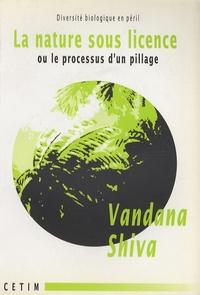 Vandana Shiva - La nature sous licence ou le processus d'un pillage - Diversité biologique en péril.