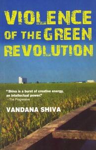 Vandana Shiva - Violence in the Green Revolution.
