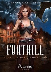 Vanessa Altmeyer - Forthill 2 : La marque du poison - Forthill #2.