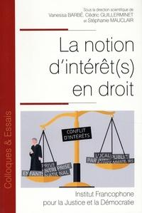 Vanessa Barbé et Cédric Guillerminet - La notion d'intérêt(s) en droit.