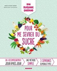 Vanessa Bedjaï-Haddad et Aline Princet - Mon programme gourmand pour me sevrer du sucre - Un accompagnement jour après jour.
