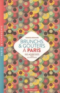 Vanessa Besnard - Brunchs & goûters à Paris - 100 adresses très gourmandes.