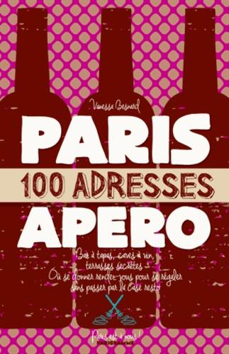 Vanessa Besnard - Paris, 100 adresses pour l'apéro.