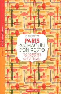 Vanessa Besnard - Paris à chacun son resto - 120 adresses pour inviter sans se tromper.