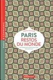Vanessa Besnard - Paris restos du monde - 150 adresses pour dépayser ses papilles.