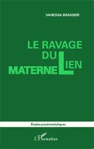 Vanessa Brassier - Le ravage du lien maternel.